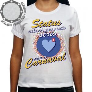 Camiseta Carnaval Status Relacionamento Sério