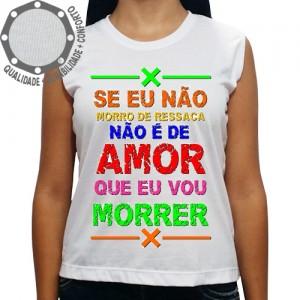 Camiseta Carnaval Não é de Amor Que eu Vou Morrer