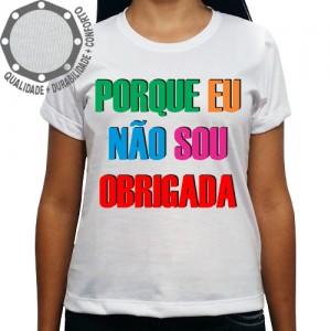 Camiseta Carnaval Porque Eu Não Sou Obrigada