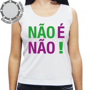 Camiseta Não é Não