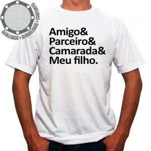 Camiseta Amigo & Parceiro & Camarada & Meu Filho