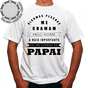 Camiseta Dia dos Pais Vai Me Chamar de Papai
