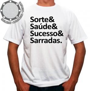Camiseta Sorte & Saúde & Sucesso & Sarradas