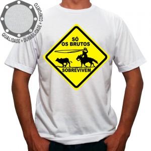 Camiseta Só os Brutos Sobrevivem