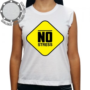Camiseta Placa No Stress