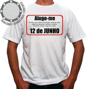 Camiseta Dia dos Namorados Alugo-me 12 de Junho