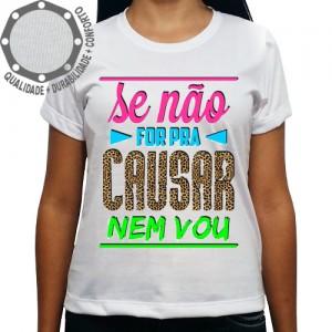 Camiseta Carnaval Se não For Pra Causar Nem Vou