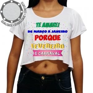 Camiseta Carnaval Te Amarei de Março a Janeiro