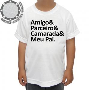 Camiseta Amigo & Parceiro & Camarada & Meu Pai