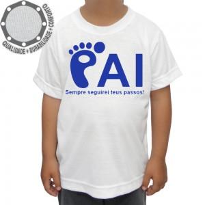 Camiseta Dia dos Pais Seguirei Teus Passos