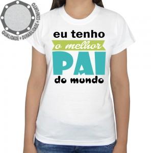Camiseta Dia dos Pais O Melhor Pai Do Mundo
