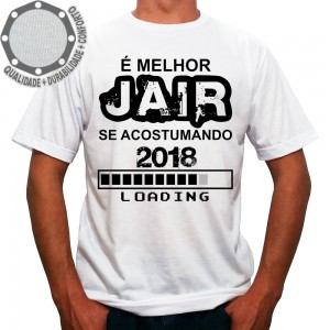 Camiseta Melhor Jair se Acostumando 2018 Loading