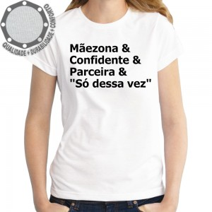 Camiseta Mãezona Confidente